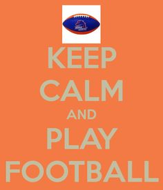 KEEP CALM AND PLAY FOOTBALL - KEEP CALM AND CARRY ON Image Generator - brought to you by the Ministry of Information