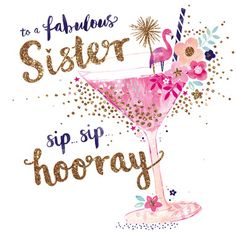 To a fabulous sister Birthday Images With Quotes, Happy Birthday Love Quotes, Happy Birthday Notes, Happy Birthday Beautiful, Happy Belated Birthday, Happy Birthday Pictures, Happy Birthday Sister, Birthday Quotes, 40th Birthday Messages