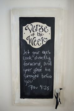 Verse of the Week Chalkboard. Love this idea!!!! :) - sublime decor