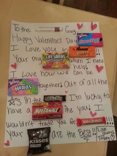 Made this for my boyfriend for this coming valentines day on 2/14/14. The top candy bar is one of the worlds finest candy bars! I found this idea on pinterest and decided to give it a try and loved the way it came out. All the candy came from the dollar store and the poster from michaels craft store and the hearts i cut from construction paper.