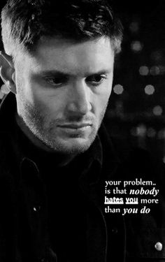 [gifset] Your problem, mate, is that nobody hates you more than you do. #Supernatural 9.11 First Born