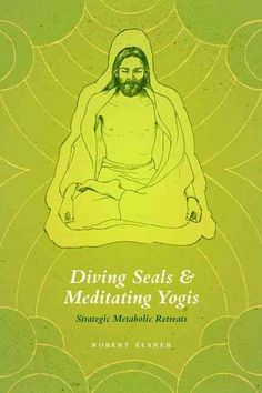 Diving Seals and Meditating Yogis: Strategic Metabolic Retreats
