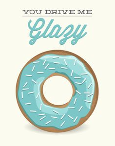 Funny Donut Print - You Drive Me Glazy - kitchen pun poster quote wall art glazed doughnut spinkles pink breakfast pastry cute modern retro My Funny Valentine, Valentines, Donut Quotes, Food Quotes, Wall Art Quotes, Quote Wall, Food Puns, Breakfast Pastries, Donut Party