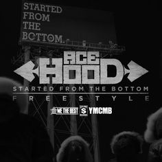 Ace Hood – Started from the Bottom Freestyle