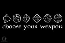 Choose Your Weapon RPG Dice T-Shirt    a real geeks tee inspired by RPG!