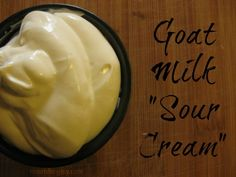 How to Make Goat Milk Sour Cream  #goatvet thinks this is an easy way to make a sour cream substitute if your don't have a cream separator