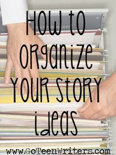 Go Teen Writers: How do you organize your story ideas?