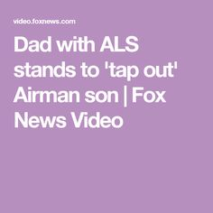 Dad with ALS stands to 'tap out' Airman son | Fox News Video