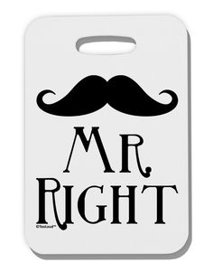 TooLoud Matching Husband and Wife Designs - Mr Right Thick Plastic Luggage Tag