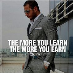 Warren Buffet was so right by saying that. The more you learn the more you earn. On holistic level.