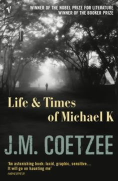 Life and Times of Michael K by JM Coetzee November