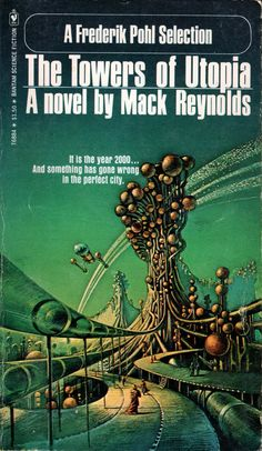 ABOVE: Mack Reynolds, The Towers of Utopia (NY: Bantam, 1975), with cover art by Bruce Pennington.