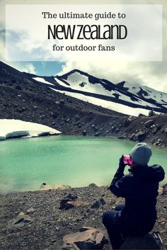 The ultimate guide to New Zealand for outdoor fans - including tips for treks, campsites and the most amazing outdoor adventures!