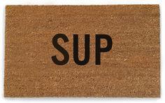 sup doormat / reed wilon design--Wooley would have had this at his front door....