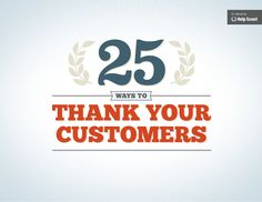 25-ways-to-thank-your-customers by Help Scout via Slideshare