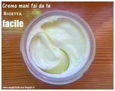 Maghella di casa : Crema mani fai da te, ricetta facile e veloce