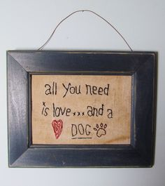 PRIMITIVE Rustic Stitching in Recycled Frame- All You Need is Love...and a DOG. $17.00, via Etsy.