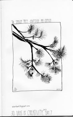 Wendy Designs #30DoC Day 7 @createstuff The Spruce Tree Outside My Office, pen & Ink