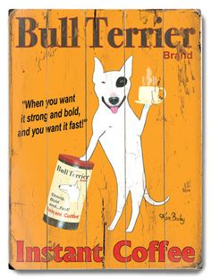 Search Wood Sign Bull Terrier Instant Coffee Posters, Art Prints, and Canvas Wall Art. Barewalls provides art prints of over 33 Million images. Vintage Advertising Posters, Poster Vintage, Vintage Advertisements, Coffee Advertising, Advertising Ads, Pub Vintage, Vintage Coffee, Vintage Signs, Antique Signs