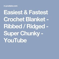 Easiest & Fastest Crochet Blanket - Ribbed / Ridged - Super Chunky - YouTube