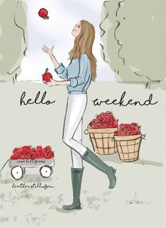 Rose Hill Designs by Heather Stillufsen Bon Weekend, Hello Weekend, Happy Weekend, Happy Saturday, Weekend Quotes, Morning Quotes, Today Quotes, Illustrations, Illustration Art
