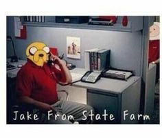 It's Jake...from State Farm
