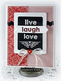 Live Laugh Love Card by Stephanie Kraft #Cardmaking, #Encouragement