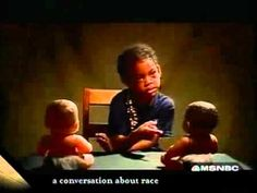 Clark Doll Test demonstrates that young children are still getting the message that white is better.