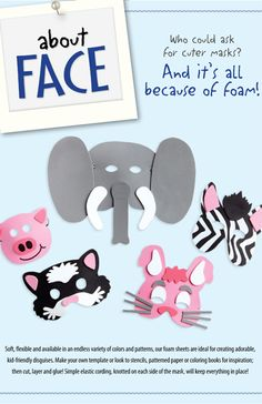 Who could ask for cuter masks? And it's all because of foam!