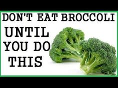 DON'T EAT BROCCOLI UNTIL YOU DO THIS! - BLISSCURES