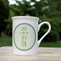 Tea Quote Fine Bone China Cup Mug in Green by PostTea on Etsy, £7.50