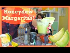 HONEYDEW MARGARITAS!
