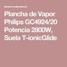Plancha de Vapor Philips GC4924/20 Potencia 2800W, Suela T-ionicGlide