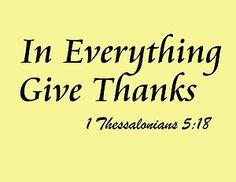 In Everything Give Thanks Wall Decal Bible Scripture Sticker Christian Quote 1 Thessalonians Home Decor Bible Scriptures, Bible Quotes, Scripture Verses, Christ In Me, Jesus Christ, In Everything Give Thanks, 1 Thessalonians, Attitude Of Gratitude, Home Quotes And Sayings