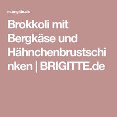 Brokkoli mit Bergkäse und Hähnchenbrustschinken | BRIGITTE.de