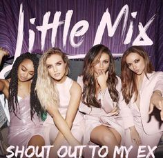 "Official artwork for Little Mix's new single ""Shout out to my ex""!"