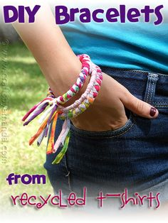 Make Bracelets from Recycled T-shirts:    These colorful bangles are an easy to make recycled craft and perfect for a teenager or preteen! All you need are inexpensive bangle bracelets and some old t-shirts to make these pretty fashion statements.     How To @  http://craftsbyamanda.com/