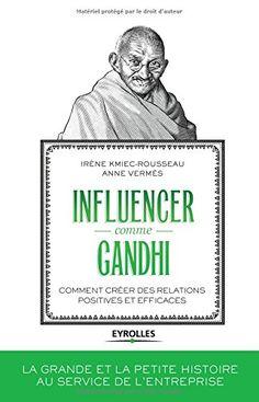 Influencer comme Gandhi : Comment créer des relations positives et efficaces de Irène Kmiec-Rousseau http://www.amazon.fr/dp/221255706X/ref=cm_sw_r_pi_dp_mUbCwb1205THB