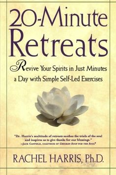 20-Minute Retreats: Revive Your Spirit in Just Minutes a ... collection of step-by-step practices from ancient cultures, world religions, and psychological disciplines provides readers with the self-renewing, spiritually, uplifting rewards of retreat anytime, anywhere. http://www.amazon.com/dp/0805064516/ref=cm_sw_r_pi_dp_8sJqxb15FAEMD