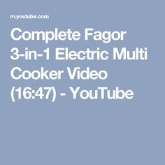 Complete Fagor 3-in-1 Electric Multi Cooker Video (16:47) - YouTube