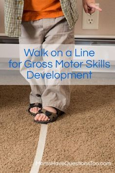 Walk the line for toddler gross motor development - Moms Have Questions Too