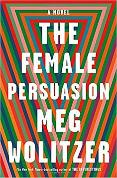 21 new book recommendations for women to read this year. Filled with books by bestselling authors, including Meg Wolitzer's The Female Persuasion.