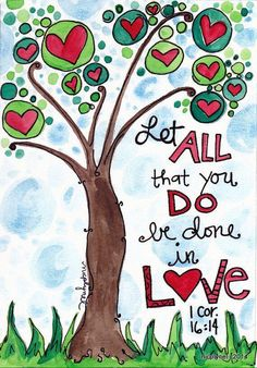 Bible Verse Let All that You Do it with Love 1 Corinithians Illustrated Watercolor Print Scripture Quotes, Bible Art, Bible Scriptures, Christian Art, Christian Quotes, Christian Posters, Bibel Journal, Art Plastique, Word Of God