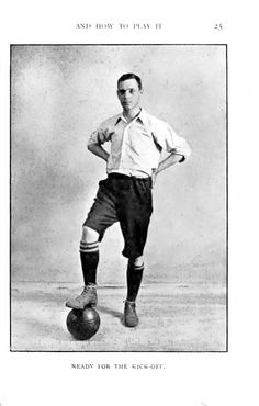 Association football and how to play it  by John Cameron. Published 1908 by Health & Strength in London .