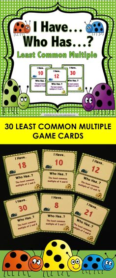 Least Common Multiple 'I Have...Who Has' Game features 30 playing cards to help students practice determining the least common multiple of two numbers. These 'I Have...Who Has' cards are so much fun, yet so simple to use. Plus, they can be played by individual students, by a small group of students, or even by the whole class!