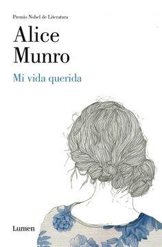 """Reseña de """"Mi vida querida"""" de Alice Munro, ganadora del Premio Nobel de Literatura de este año, YA en el blog: http://www.trotalibros.es/2013/11/mi-vida-querida-de-alice-munro.html"""