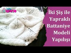 Yapraklı Battaniye Modeli ve Yapılışı , İki Şiş ile Yapılışı, Canım Anne - YouTube