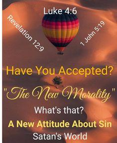 """The New Morality"" Luke 4:6; Rev. 12:9; 1 John 5:19 1 John 5 19, Morality, Satan, Bible, Facts, God, News, Biblia, Dios"