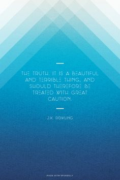 The truth. It is a beautiful and terrible thing, and should...  #powerful #quotes #inspirational #words