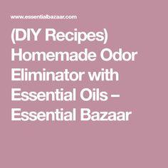 (DIY Recipes) Homemade Odor Eliminator with Essential Oils – Essential Bazaar Odor Eliminator, Essential Oil Uses, Essentials, Cleaning, Homemade, Recipes, Diy, Home Made, Bricolage